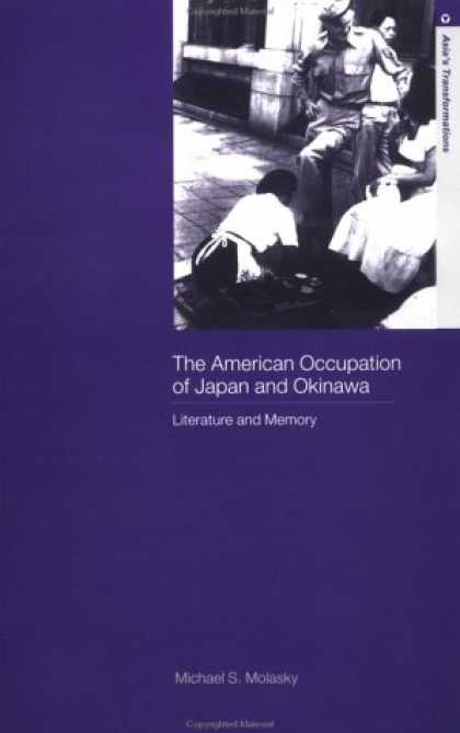 Books About Japan - American Occupation of Japan and Okinawa: Literature and Memory (Asia's Transfor