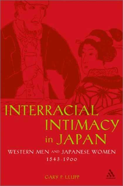Books About Japan - Interracial Intimacy in Japan: Western Men and Japanese Women, 1543-1900
