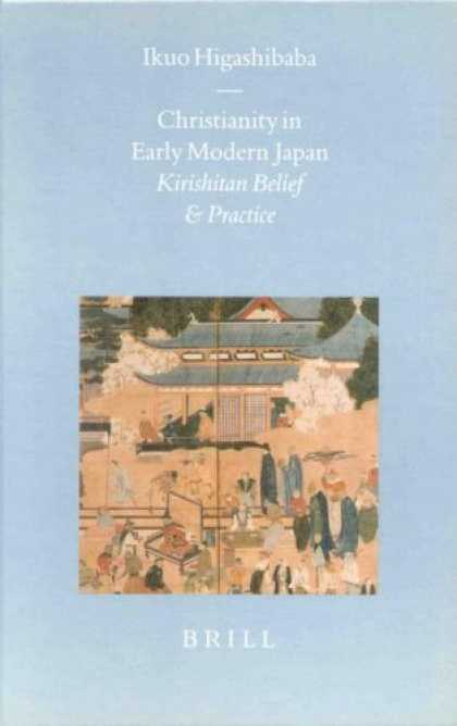 Books About Japan - Christianity in Early Modern Japan: Kirishitan Belief and Practice (Brill's Japa