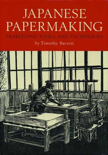 Books About Japan - Japanese Papermaking: Traditions, Tools, Techniques
