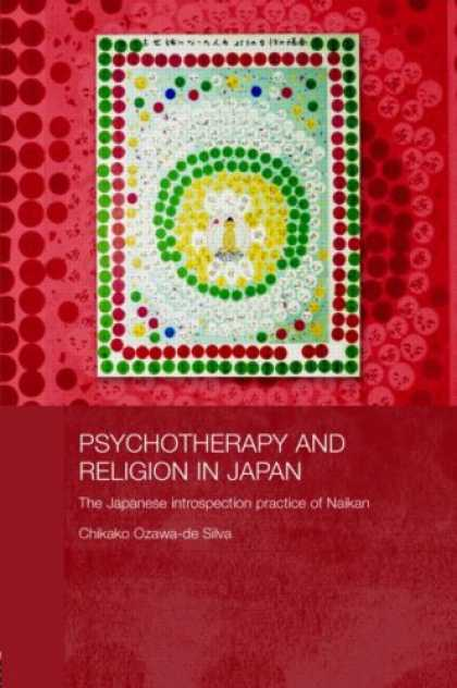 Books About Japan - Psychotherapy and Religion in Japan: The Japanese Introspection Practice of Naik