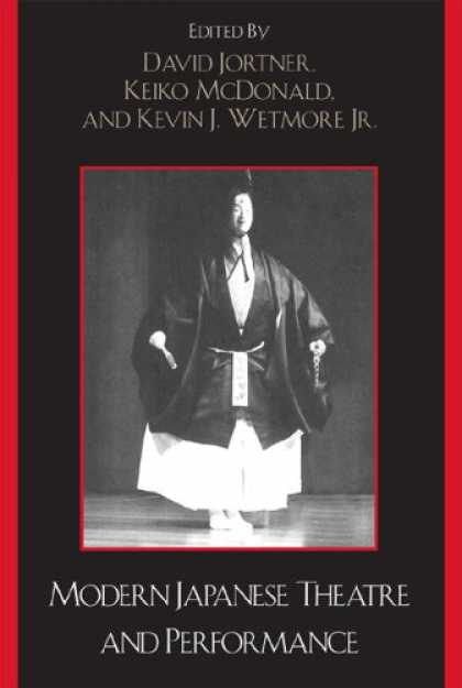 Books About Japan - Modern Japanese Theatre and Performance (Studies of Modern Japan)