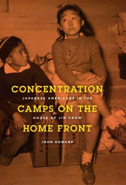 Books About Japan - Concentration Camps on the Home Front: Japanese Americans in the House of Jim Cr