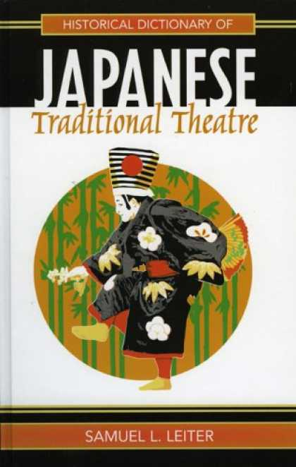 Books About Japan - Historical Dictionary of Japanese Traditional Theatre (Historical Dictionaries o
