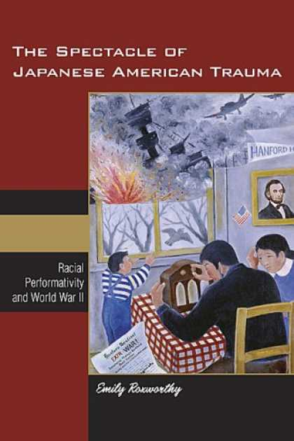 Books About Japan - The Spectacle of Japanese American Trauma: Racial Performativity and World War I