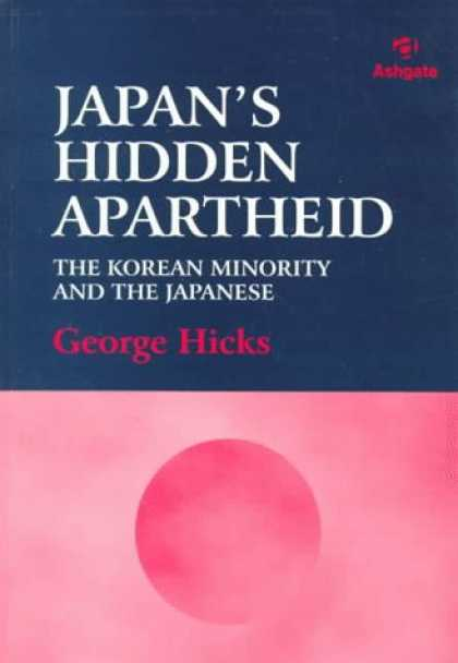 Books About Japan - Japan's Hidden Apartheid: The Korean Minority and the Japanese
