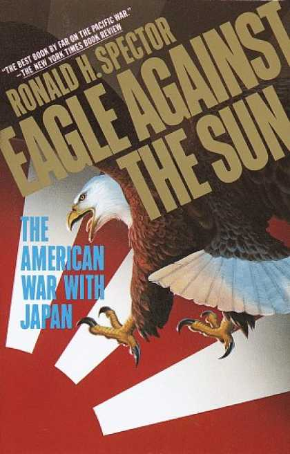 Books About Japan - Eagle Against the Sun: The American War With Japan