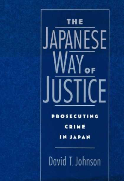 Books About Japan - The Japanese Way of Justice: Prosecuting Crime in Japan (Studies on Law and Soci