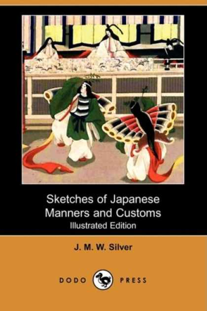 Books About Japan - Sketches of Japanese Manners and Customs (Illustrated Edition) (Dodo Press)