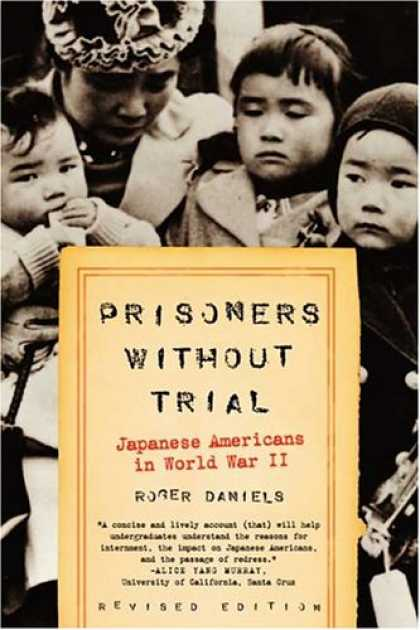 Books About Japan - Prisoners Without Trial: Japanese Americans in World War II (Critical Issue)
