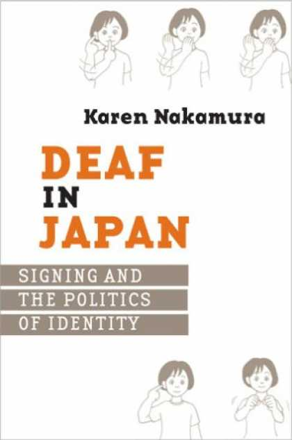 Books About Japan - Deaf in Japan: Signing And the Politics of Identity