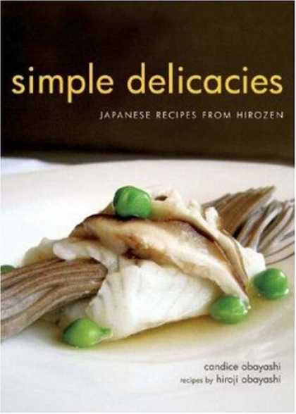 Books About Japan - Simple Delicacies: Japanese Recipes from Hirozen