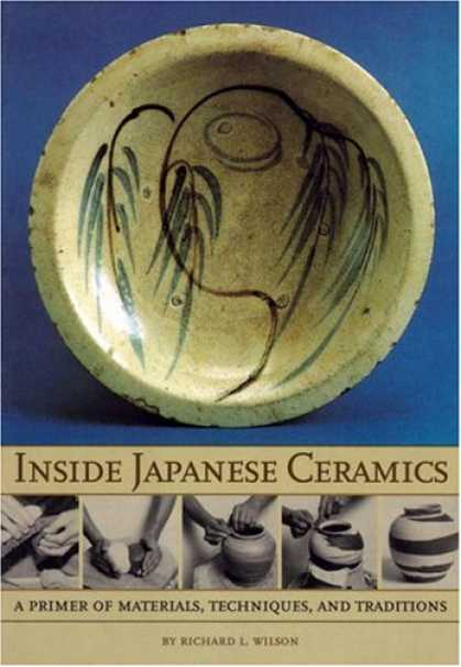 Books About Japan - Inside Japanese Ceramics: Primer Of Materials, Techniques, And Traditions