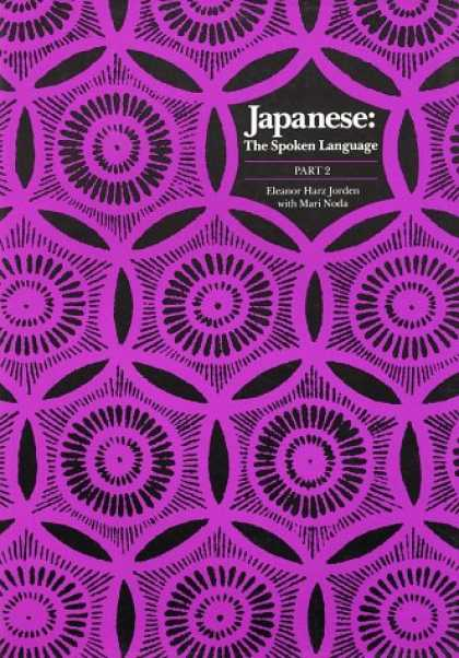 Books About Japan - Japanese, The Spoken Language: Part 2 (Yale Language Series) (Pt. 2)