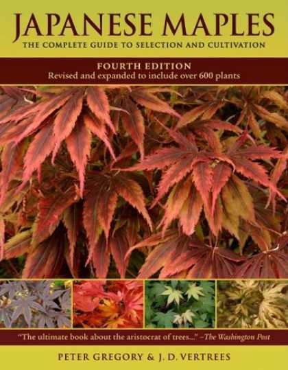 Books About Japan - Japanese Maples: The Complete Guide to Selection and Cultivation, Fourth Edition