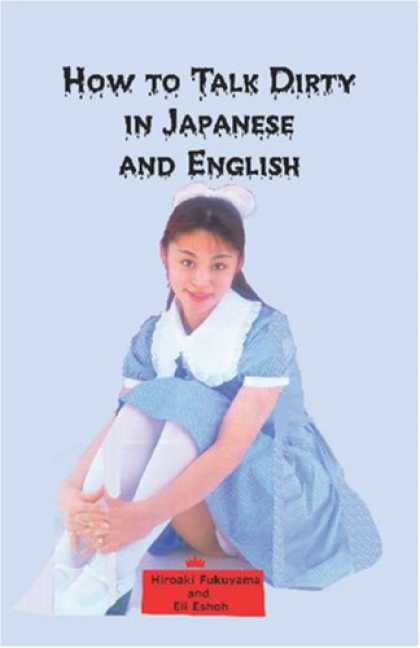 Books About Japan - How to Talk Dirty in Japanese and English: A Bilingual Book