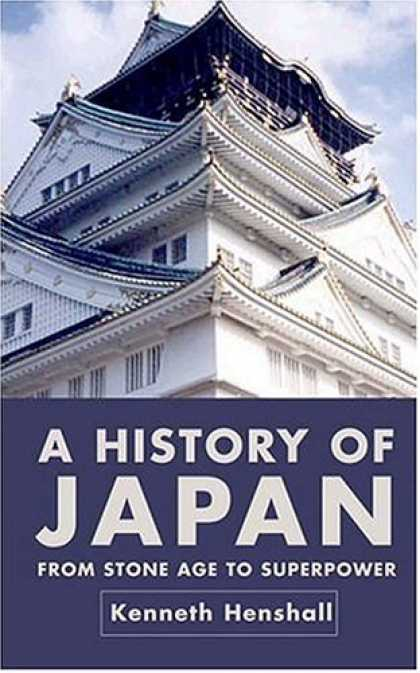 Books About Japan - A History of Japan, Second Edition: From Stone Age to Superpower