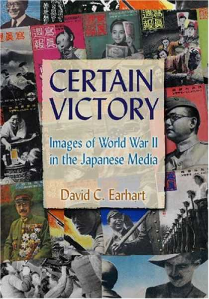 Books About Japan - Certain Victory: Images of World War II in the Japanese Media (Japan in the Mode
