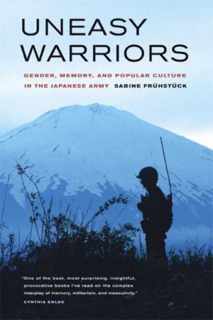 Books About Japan - Uneasy Warriors: Gender, Memory, and Popular Culture in the Japanese Army