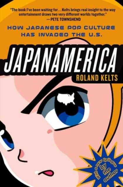 Books About Japan - Japanamerica: How Japanese Pop Culture Has Invaded the U.S.