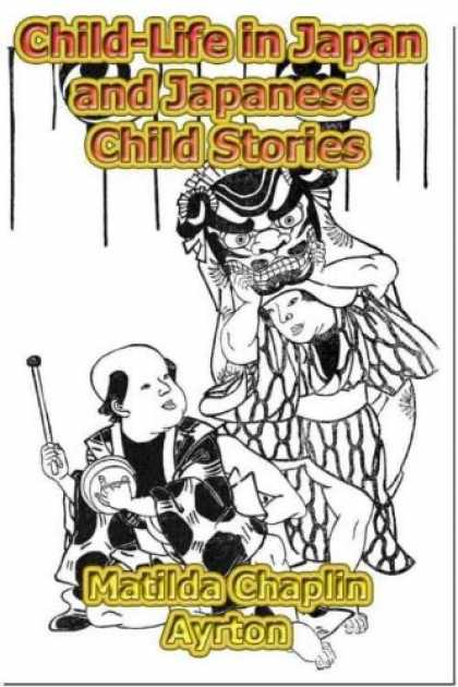 Books About Japan - Child-Life in Japan and Japanese Child Stories