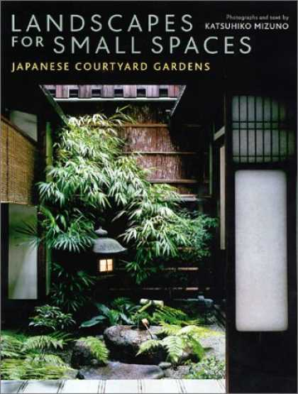 Books About Japan - Landscapes for Small Spaces: Japanese Courtyard Gardens
