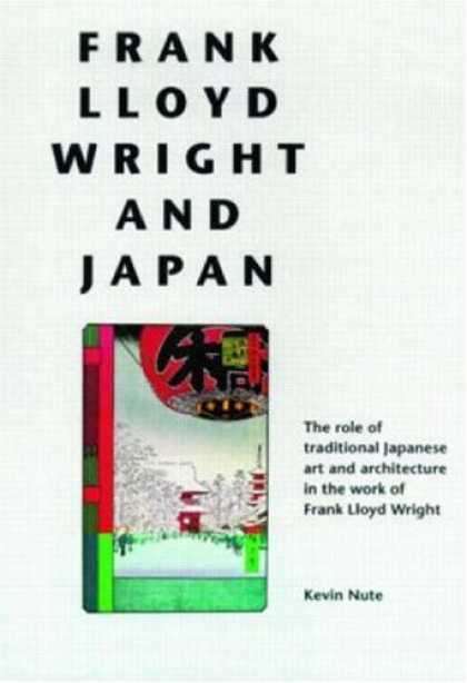 Books About Japan - Frank Lloyd Wright and Japan: The Role of Traditional Japanese Art and Architect
