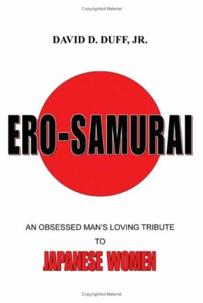 Books About Japan - Ero-Samurai: An Obsessed Man's Loving Tribute To Japanese Women