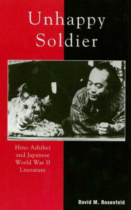 Books About Japan - Unhappy Soldier: Hino Ashihei and Japanese World War II Literature (Studies of M
