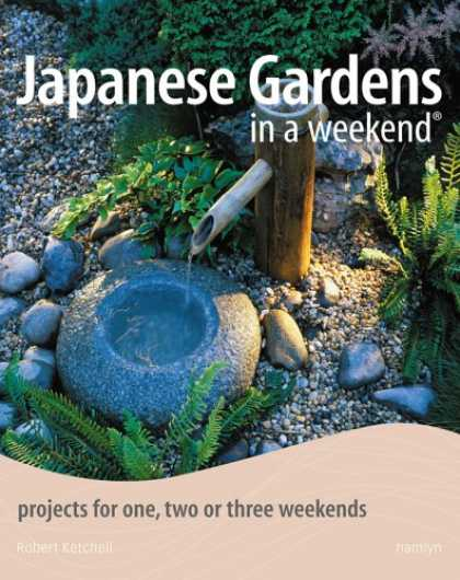Books About Japan - Japanese Gardens in a Weekend: Projects for One, Two or Three Weekends