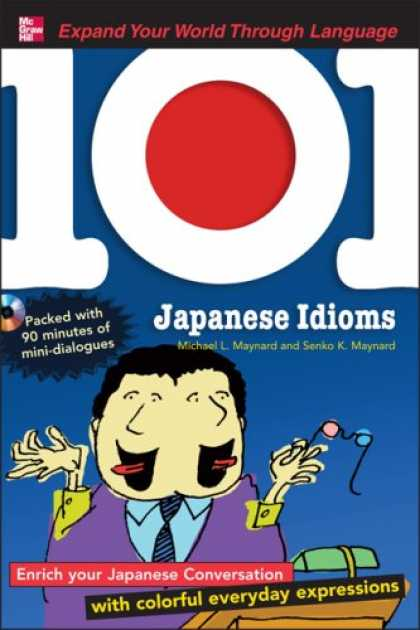 Books About Japan - 101 Japanese Idioms with MP3 Disc: Enrich your Japanese conversation with colorf