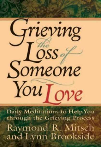 Books About Love - Grieving the Loss of Someone You Love: Daily Meditations to Help You Through the
