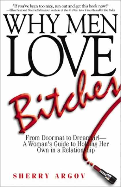 Books About Love - Why Men Love Bitches: From Doormat to Dreamgirl - A Woman's Guide to Holding Her