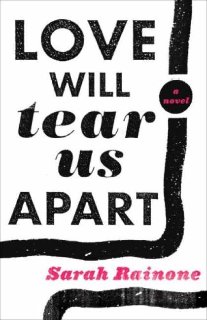 Books About Love - Love Will Tear Us Apart: A Novel