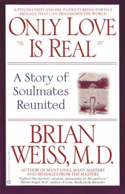 Books About Love - Only Love Is Real: A Story of Soulmates Reunited