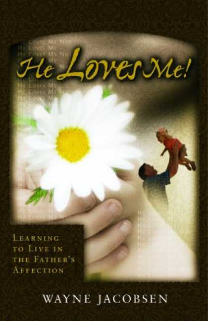 Books About Love - He Loves Me! Learning to Live in the Father's Affection