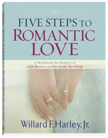 Books About Love - Five Steps to Romantic Love: A Workbook for Readers of Love Busters and His Need