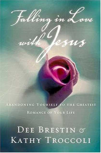 Books About Love - Falling In Love With Jesus Abandoning Yourself To The Greatest Romance Of Your L