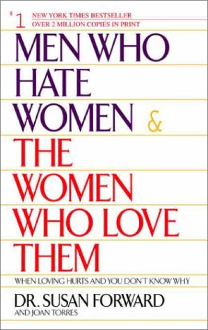 Books About Love - Men Who Hate Women and the Women Who Love Them : When Loving Hurts and You Don't