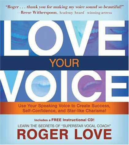 Books About Love - Love Your Voice: Use Your Speaking Voice to Create Success, Self-Confidence, and