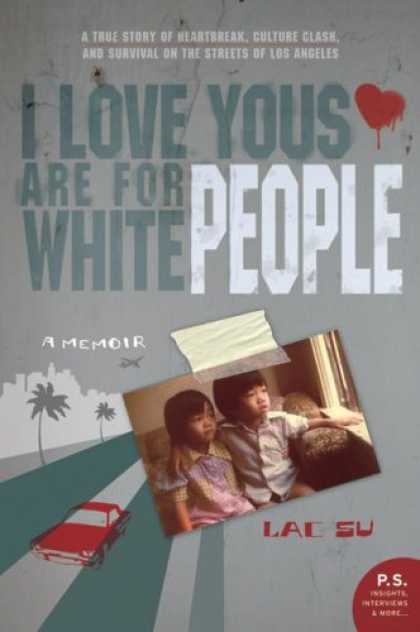 Books About Love - I Love Yous Are for White People: A Memoir (P.S.)