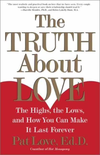 Books About Love - The Truth About Love: The Highs, the Lows, and How You Can Make It Last Forever