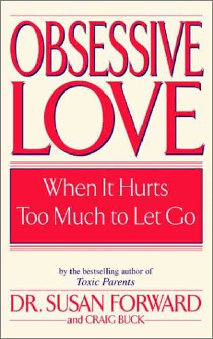 Books About Love - Obsessive Love: When It Hurts Too Much to Let Go