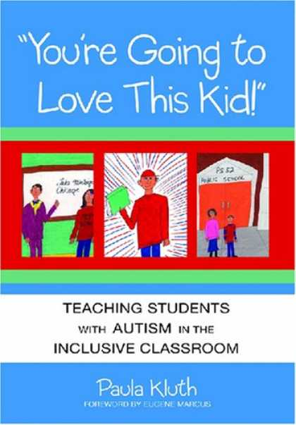 Books About Love - You're Going to Love This Kid!: Teaching Students With Autism in the Inclusive C