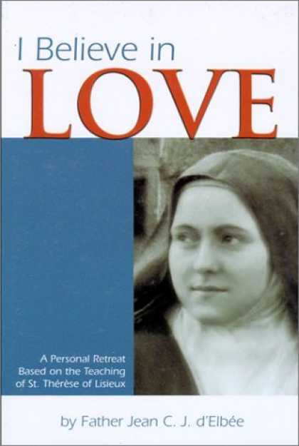 Books About Love - I Believe in Love: A Personal Retreat Based on the Teaching of St. Therese of Li