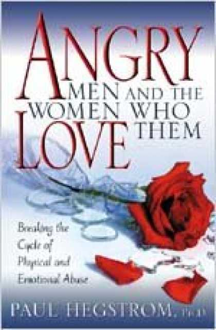 Books About Love - Angry Men and the Women Who Love Them: Breaking the Cycle of Physical and Emotio