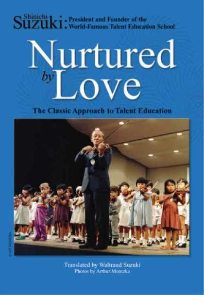 Books About Love - Nurtured by Love: The Classic Approach to Talent Education