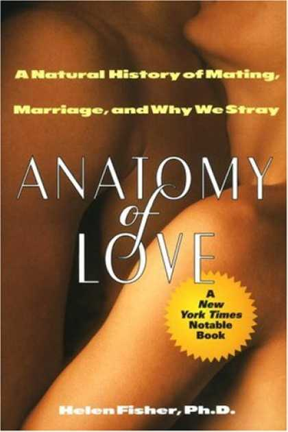 Books About Love - Anatomy of Love: A Natural History of Mating, Marriage, and Why We Stray