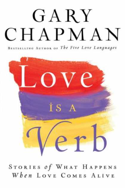 Books About Love - Love is a Verb: Stories of What Happens When Love Comes Alive