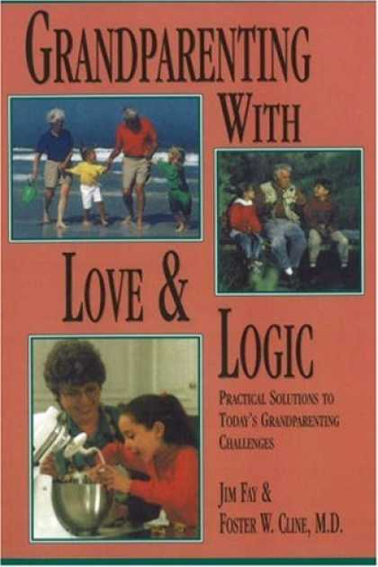 Books About Love - Grandparenting With Love & Logic: Practical Solutions to Today's Grandparenting